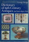 Dictionary Of 19th Century Antiques And Later Objets D'art By Savage George