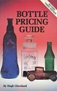 Antique Bottle Price Guide - Types Makers Dates Values / In-depth Book