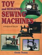 Vintage Miniature Sewing Machines Toy Treadles Identification / Book + Values