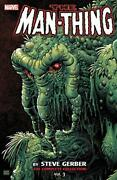 Man-thing By Steve Gerber The Complete Collection Vol. 3 By Gerber, Steve P…