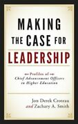 Making The Case For Leadership Profiles Of Chief Advancement Officers In Hig…
