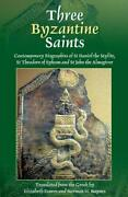 Three Byzantine Saints Contemporary Biographies Of St. Daniel The Stylite, S…