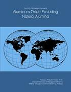 The 2021-2026 World Outlook For Aluminum Oxide Excluding Natural Alumina