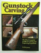 Gunstock Carving Complete Guide To Carving And Engraving Gunstocks By Janney