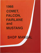 1966 Comet, Falcon, Fairlane And Mustang Shop Manual - 782 Pages 41-32950-1