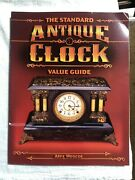 The Standard Antique Clock Value Guide By Alex Wescot Collector Book