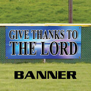Give Thanks To The Lord Weather Proof Portable Advertising Vinyl Banner Sign