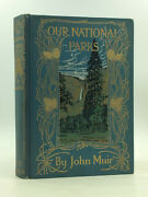 Our National Parks By John Muir - 1909 Printing In Gorgeous Binding