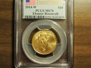 2014 W Pcgs Ms70 Eleanor Roosevelt Gold Spouse 10 Coin First Strike