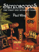 Stereoscopes The First One Hundred Years By Paul Wing, 1996 Hardbound New