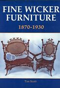 Antique Wicker Furniture 1870-1930 – Styles Makers Dates Etc. / Book + Values