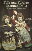 Antique Vintage Folk And Foreign Costume Dolls / Identification And Value Guide