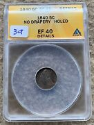 1840 Nd Seated Half Dime Graded Anacs Ef 40 Details Holed Great For Type Set