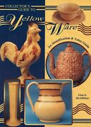 Antique Yellow Ware Stoneware Pottery - Types Makers Marks / Book + Values