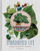Embroidered Life The Art Of Sarah K. Benning Modern Hand Stitched Embroidery