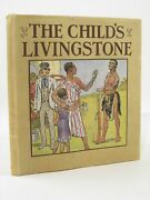 The Child's Livingstone - Entwistle, Mary. Illus. By Prater, Ernest