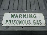 Vintage 1940and039s-50and039s Warning Poisonous Gas Embossed Metal Sign Heavy