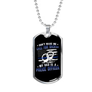Backup Police Dad Necklace Stainless Steel Or 18k Gold Dog Tag 24