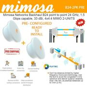 Mimosa Backhaul B24 2-units Point To Point 24 Ghz 1.5 Gbps 33 Dbi Pre-configured