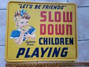 Vintage Sunbeam Bread Sign Slow Down Children Playing Lets Be Friends Ad