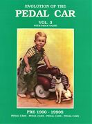 Antique Pedal Cars Truck Airplanes - Makers Dates / Illustrated Book + Values