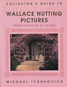 Antique Wallace Nutting Prints Identification + Fakes/ Illustrated Book + Values