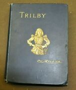 Rare Book Trilby By Du Maurier 1st Edition 1895 Illus, Osgood, Mcilvain Andco.