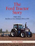 Ford Tractor Story Pt. 2 Basildon To New Holland 1964-today St