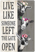 Goat Metal Tin Signs Live Like Someone Left The Gate Open Funny Printing Poster