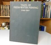 Tales Of Fresh Water Fishing By Zane Grey Harperand039s 1928 First Edition/printing