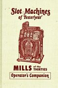 Antique Mills 1930s Slot Machines - History Types Models / Scarce Book