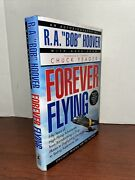 R A Bob Hoover Signed 1996 Forever Flying Fifty Years Of High-flying Adventures