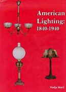 American Lighting Lamps Chandeliers Shades - Types Makers 1840-1940 / Book