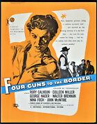 Four Guns To The Border 1954 Rory Calhoun, Colleen Miller, George Nader Trade Ad