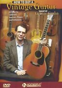 How To Buy A Vintage Guitar Antique Collectors Investors Enthusiasts Primer Dvd