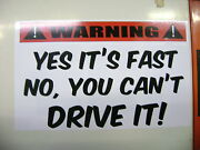 Warningyes Itand039s Fast No You Cant Drive Sticker For Hot Rods Gasser Rat Rods