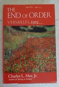 The End Of Order - Versailles 1919 By Charles L. Mee Jr.