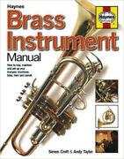 Brass Instrument Manual How To Buy Maintain And Set Up Your Trumpet Trombone