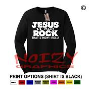 Jesus Is My Rock Thatand039s How I Roll Christian Long Sleeve Shirt Religious Worship