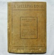 A Spelling Book North Carolina Edition 1906 Alfred Williams And Co., Raleigh, N.c.