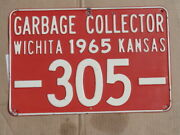 Antique 1965 Garbage Collector License Plate/sign Wichita Ks Embossed 305