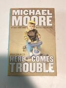 Hand Signed 1st Edition Here Comes Trouble Stories From My Life - Michael Moore