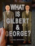What Is Gilbert And George By Michael Bracewell Hardback, 2017 Signed Rare