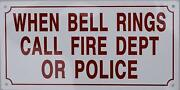 When Bell Rings Call Fire Dept. Or Police Sign Aluminium Reflective, White 6x12