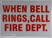 When Bell Rings Call Fire Dept Sign Reflective White,aluminum 7x10
