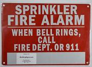 Sprinkler Fire Alarm When Bell Rings, Call Fire Dept Or 911 Sign Reflective