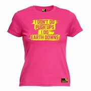 I Dont Do Push Ups Earth Downs Womens T-shirt Funny Mothers Day Gift Present For