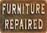 Metal Sign - Furniture Repaired - Vintage Look Reproduction