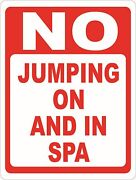 No Jumping On And In Spa Sign. Size Options. Accident Safety Spas Hot Tub Sauna