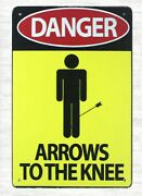 Danger Arrows To The Knee Tin Metal Sign Collectible Tin Signs